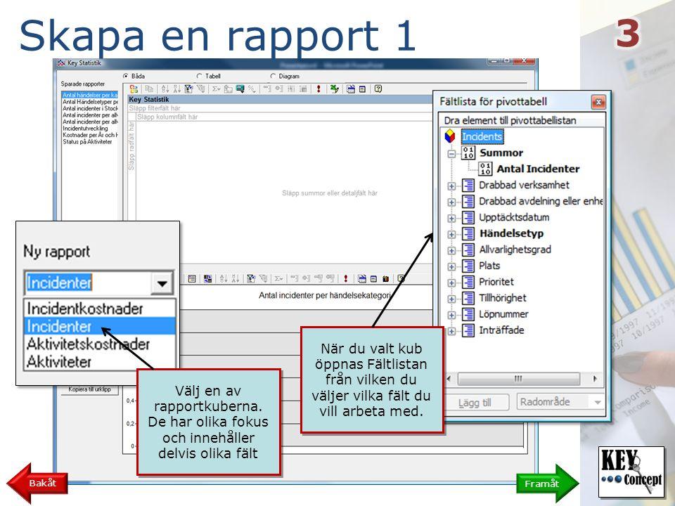 Skapa en rapport 2 Framåt Bakåt Använd musen för att dra och släppa fält från fältlistan.