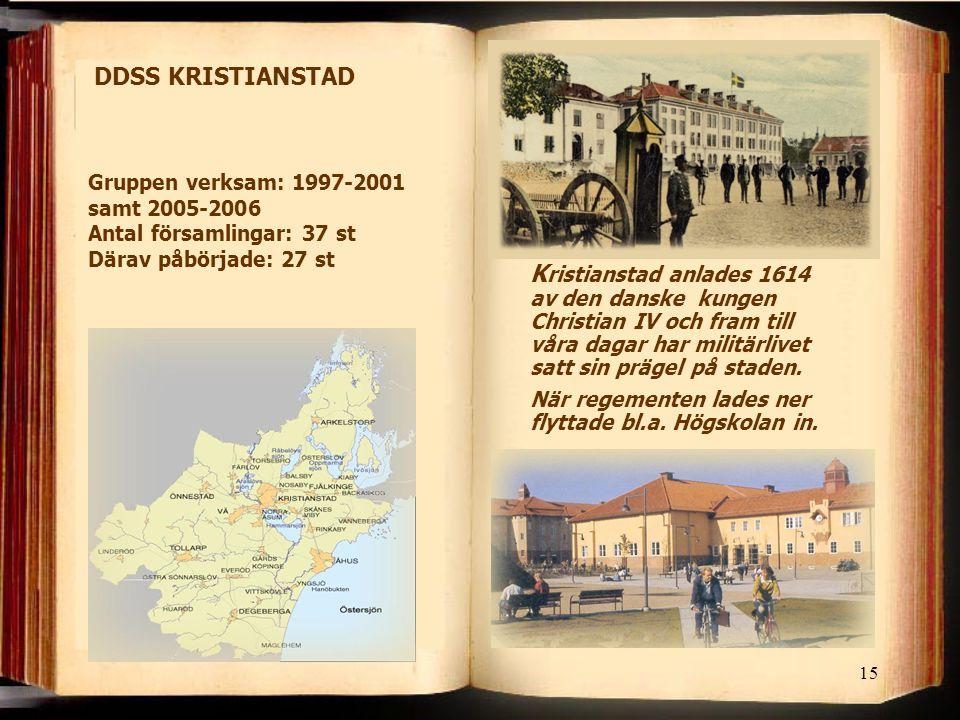 15 DDSS KRISTIANSTAD K ristianstad anlades 1614 av den danske kungen Christian IV och fram till våra dagar har militärlivet satt sin prägel på staden.