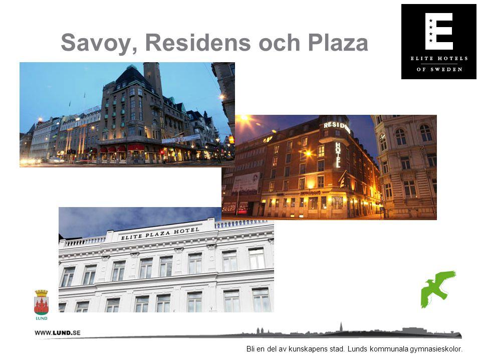 Bli en del av kunskapens stad. Lunds kommunala gymnasieskolor. Savoy, Residens och Plaza