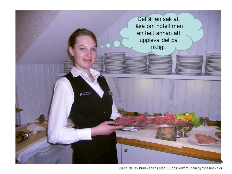 Bli en del av kunskapens stad. Lunds kommunala gymnasieskolor. Det är en sak att läsa om hotell men en helt annan att uppleva det på riktigt.
