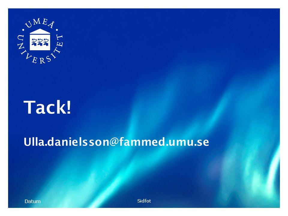 Datum Sidfot Tack! Ulla.danielsson@fammed.umu.se