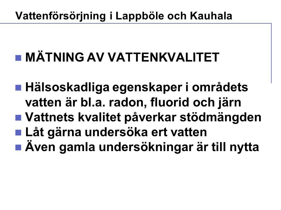 Infopaket 16.1.2009 Vattenförsörjningsarbetsgruppens presentation i Sjökulla 23.2.2009 Vattenförsörjning i Lappböle och Kauhala