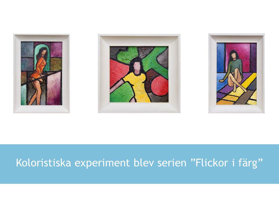 """Koloristiska experiment blev serien """"Flickor i färg"""""""