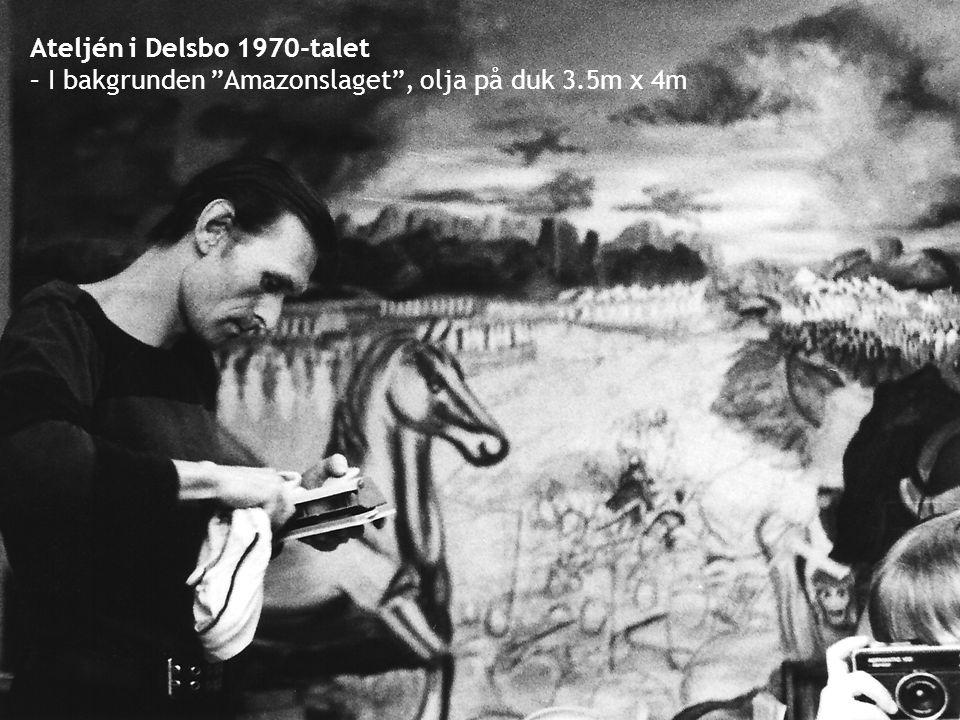 "Ateljén i Delsbo 1970-talet – I bakgrunden ""Amazonslaget"", olja på duk 3.5m x 4m"