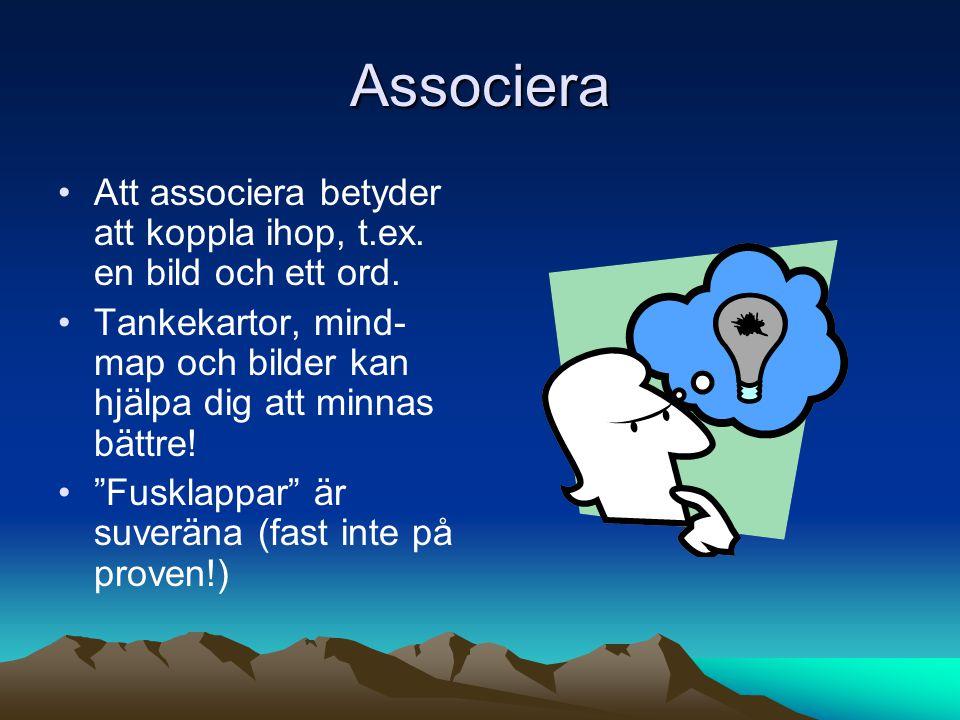 """Associera •Att associera betyder att koppla ihop, t.ex. en bild och ett ord. •Tankekartor, mind- map och bilder kan hjälpa dig att minnas bättre! •""""Fu"""