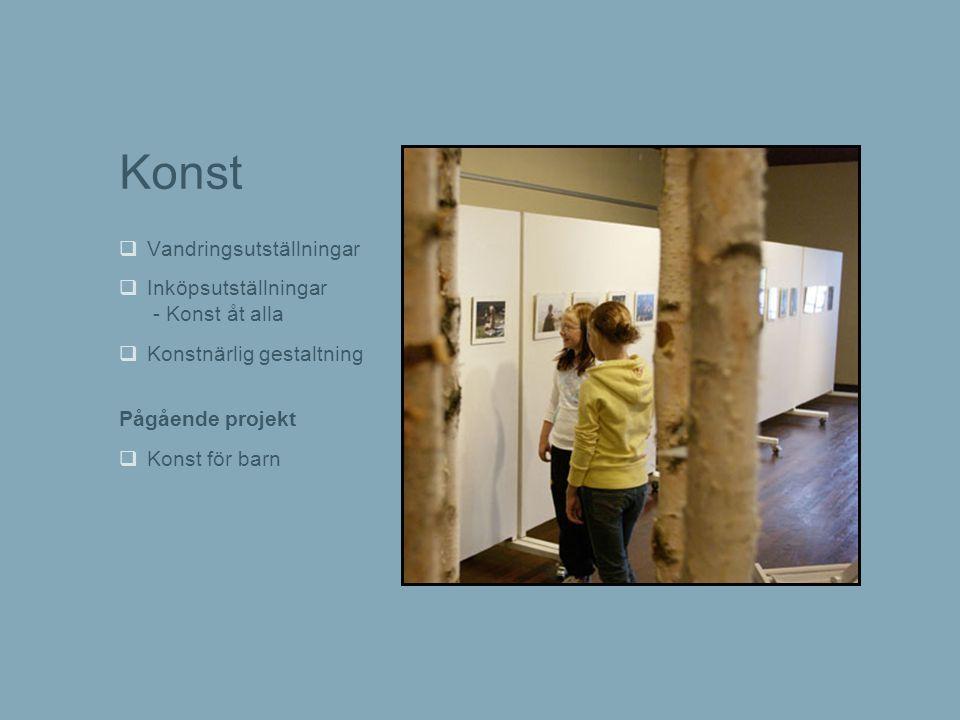 Konst  Vandringsutställningar  Inköpsutställningar - Konst åt alla  Konstnärlig gestaltning Pågående projekt  Konst för barn