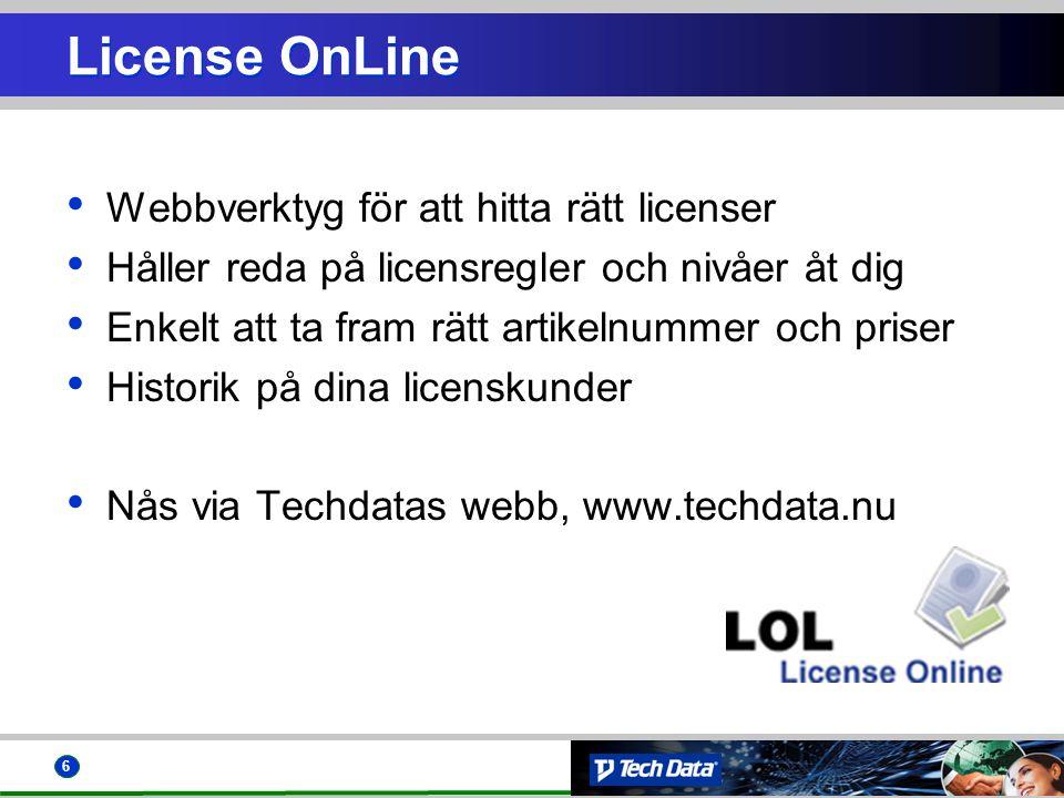 6 • Webbverktyg för att hitta rätt licenser • Håller reda på licensregler och nivåer åt dig • Enkelt att ta fram rätt artikelnummer och priser • Histo