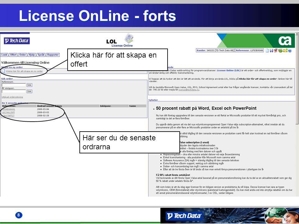 8 License OnLine - forts Klicka här för att skapa en offert Här ser du de senaste ordrarna