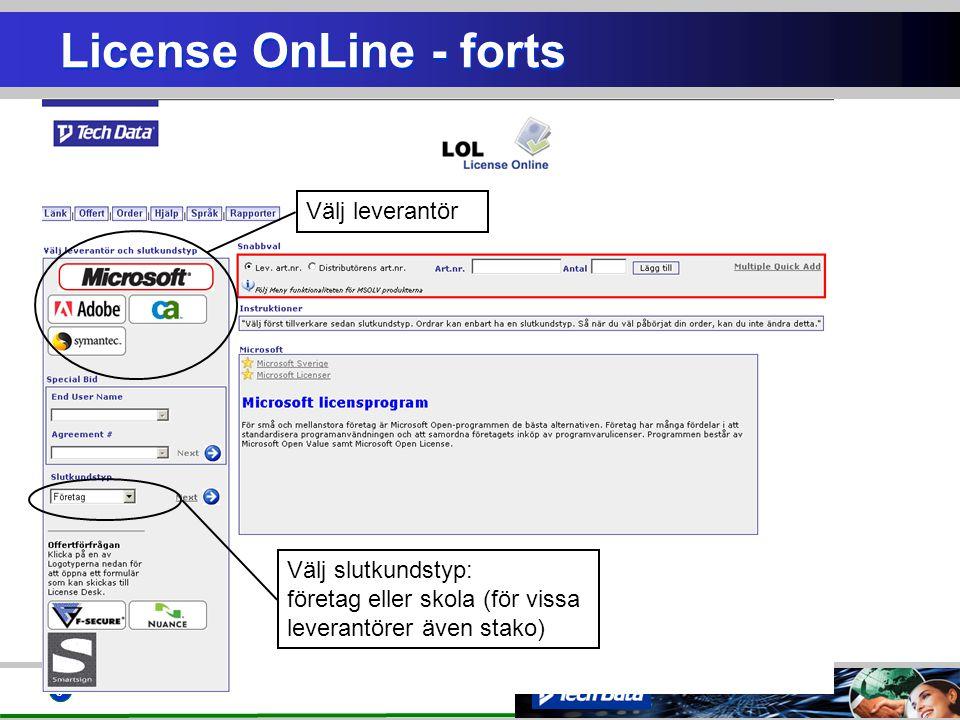 9 License OnLine - forts Välj leverantör Välj slutkundstyp: företag eller skola (för vissa leverantörer även stako)