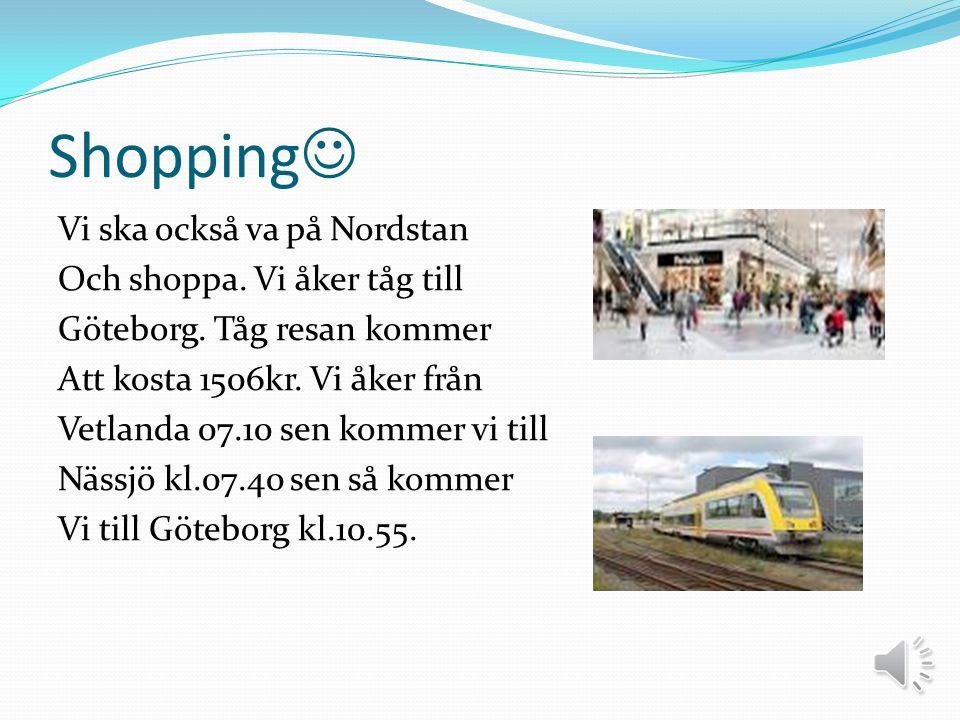 Shopping  Vi ska också va på Nordstan Och shoppa.