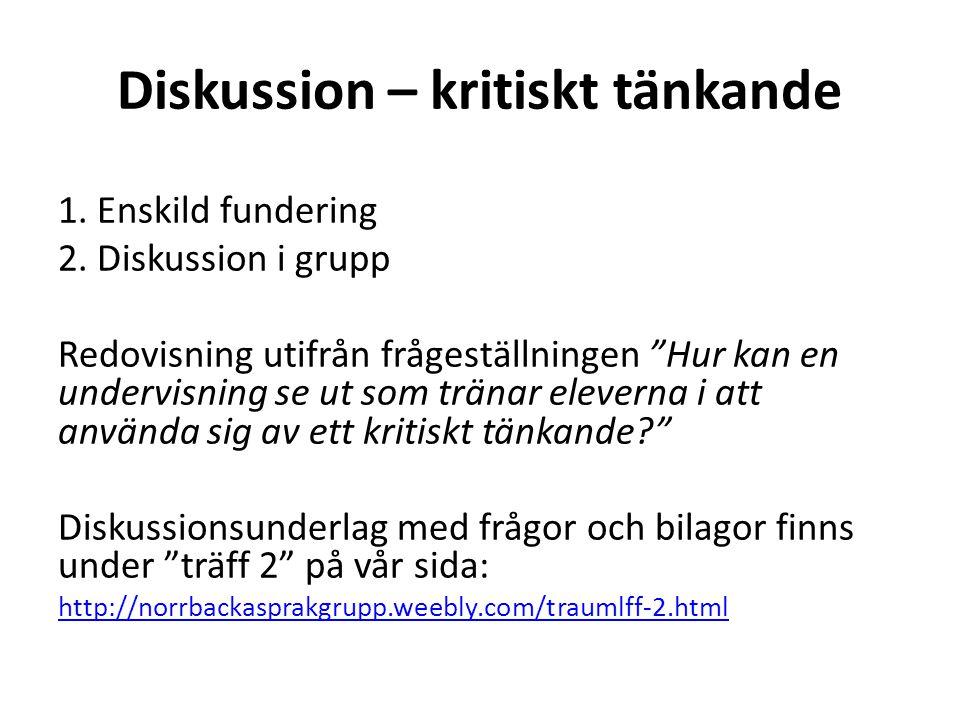 """Diskussion – kritiskt tänkande 1. Enskild fundering 2. Diskussion i grupp Redovisning utifrån frågeställningen """"Hur kan en undervisning se ut som trän"""