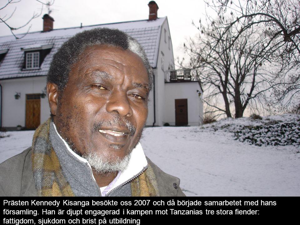 Prästen Kennedy Kisanga besökte oss 2007 och då började samarbetet med hans församling.
