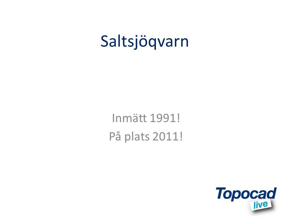 Saltsjöqvarn Inmätt 1991! På plats 2011!