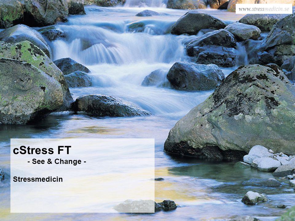 www.stressmedicin.se cStress FT - See & Change - Stressmedicin www.stressmedicin.se