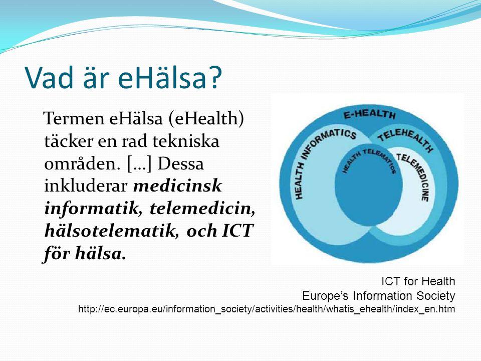 Vad är eHälsa? Termen eHälsa (eHealth) täcker en rad tekniska områden. […] Dessa inkluderar medicinsk informatik, telemedicin, hälsotelematik, och ICT