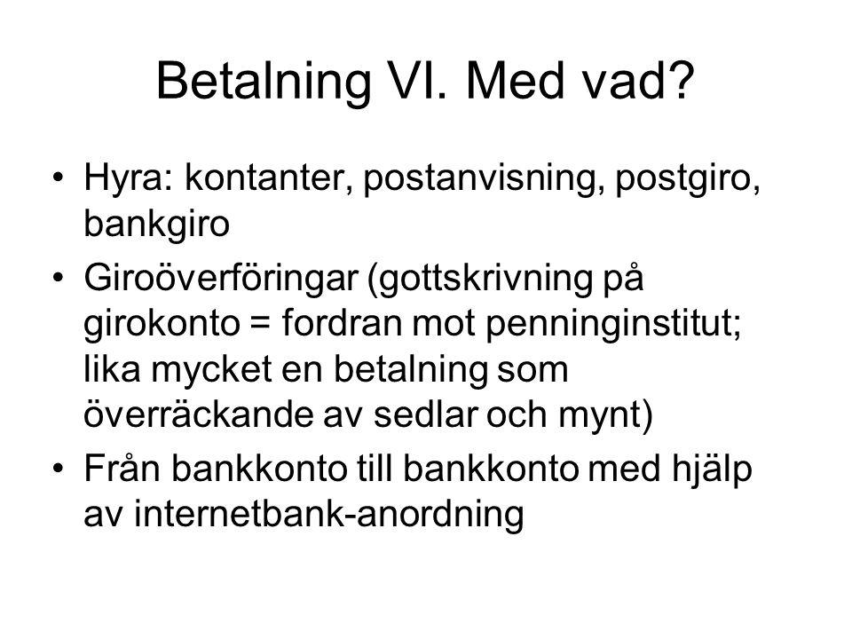 Betalning VI.Med vad.