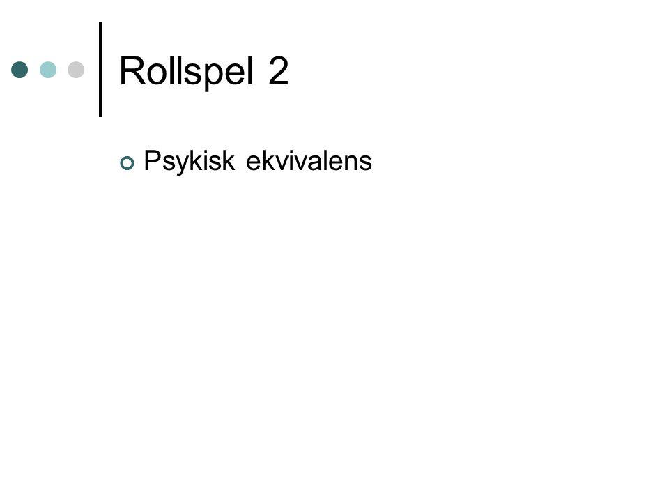 Rollspel 2 Psykisk ekvivalens