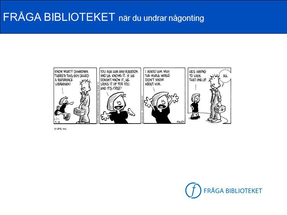 FRÅGA BIBLIOTEKET när du undrar någonting