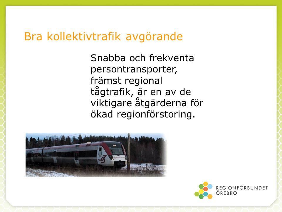 Bra kollektivtrafik avgörande Snabba och frekventa persontransporter, främst regional tågtrafik, är en av de viktigare åtgärderna för ökad regionförstoring.