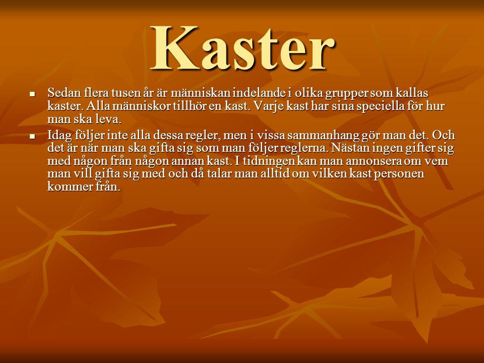 Kaster SSSSedan flera tusen år är människan indelande i olika grupper som kallas kaster.
