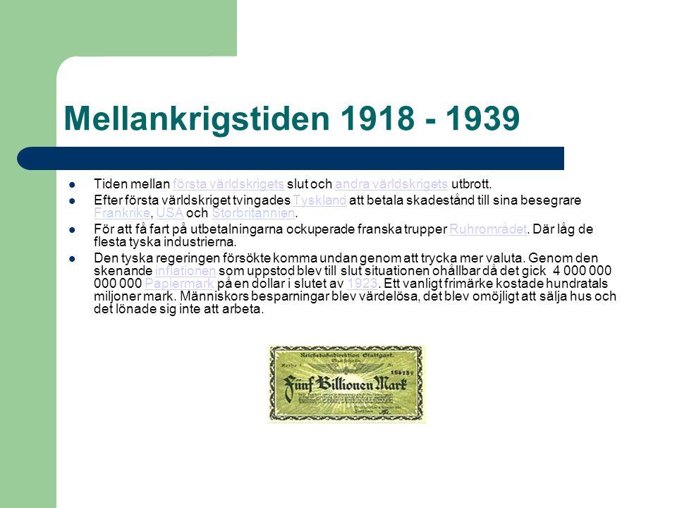 Mellankrigstiden 1918 - 1939  Tiden mellan första världskrigets slut och andra världskrigets utbrott.första världskrigetsandra världskrigets  Efter