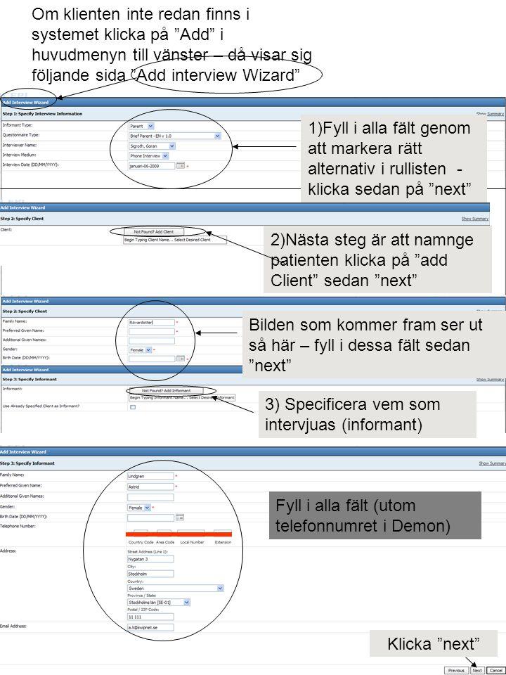"""Om klienten inte redan finns i systemet klicka på """"Add"""" i huvudmenyn till vänster – då visar sig följande sida """"Add interview Wizard"""" 1)Fyll i alla fä"""