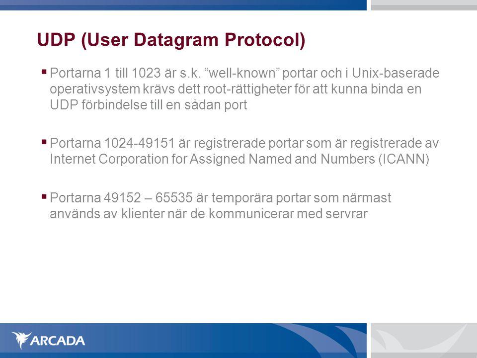 """UDP (User Datagram Protocol)  Portarna 1 till 1023 är s.k. """"well-known"""" portar och i Unix-baserade operativsystem krävs dett root-rättigheter för at"""