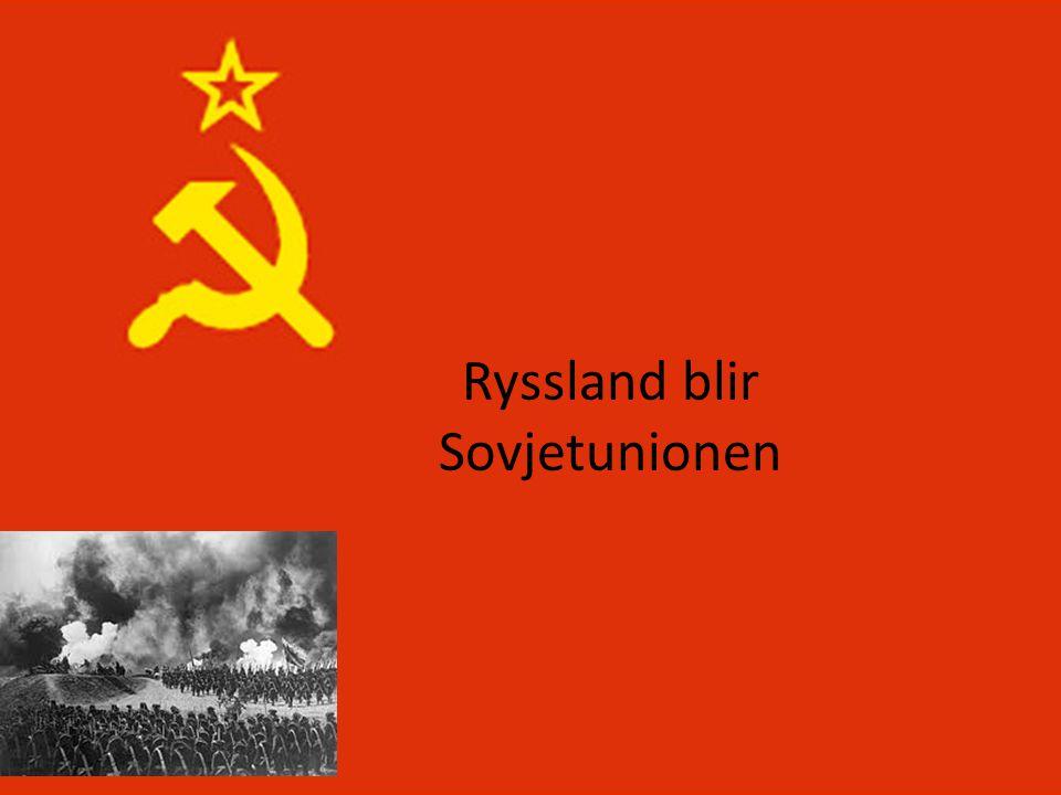 Ryssland blir Sovjetunionen