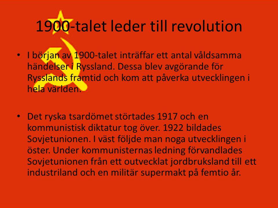 1900-talet leder till revolution • I början av 1900-talet inträffar ett antal våldsamma händelser i Ryssland. Dessa blev avgörande för Rysslands framt