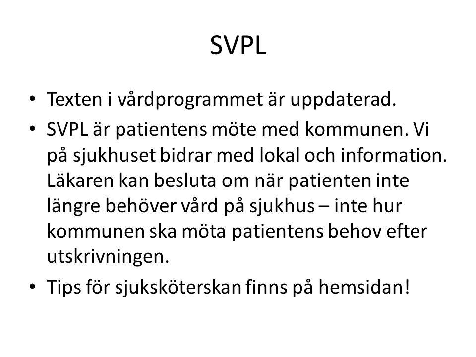 SVPL • Texten i vårdprogrammet är uppdaterad. • SVPL är patientens möte med kommunen. Vi på sjukhuset bidrar med lokal och information. Läkaren kan be
