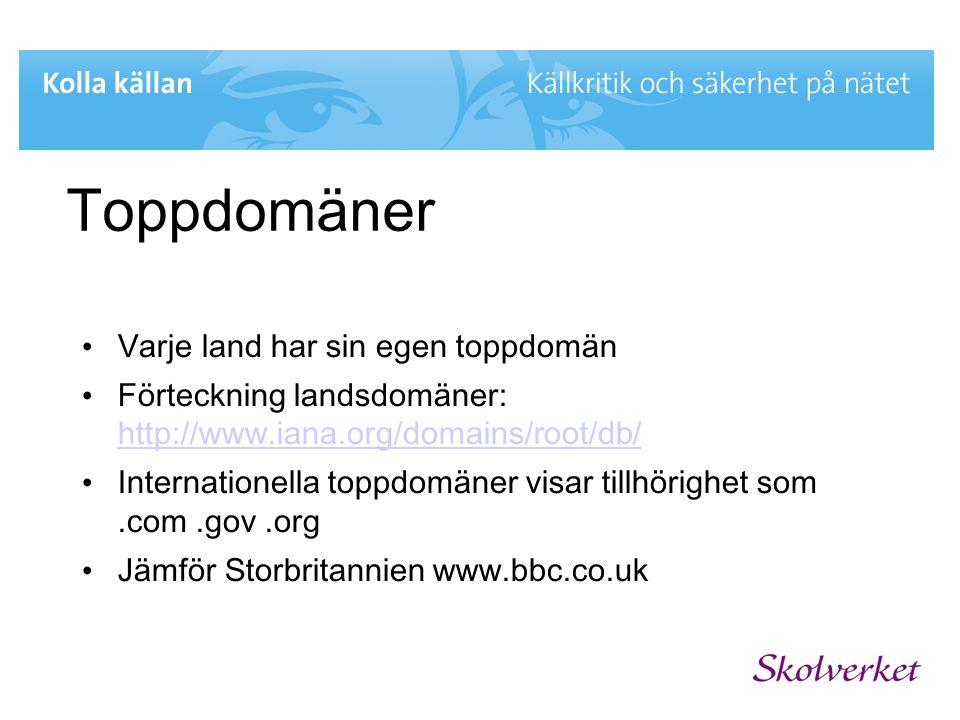 Toppdomäner • Varje land har sin egen toppdomän • Förteckning landsdomäner: http://www.iana.org/domains/root/db/ http://www.iana.org/domains/root/db/