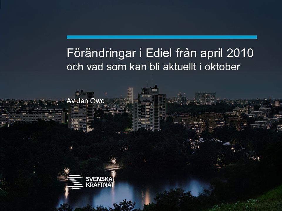Förändringar i Ediel från april 2010 och vad som kan bli aktuellt i oktober Av Jan Owe