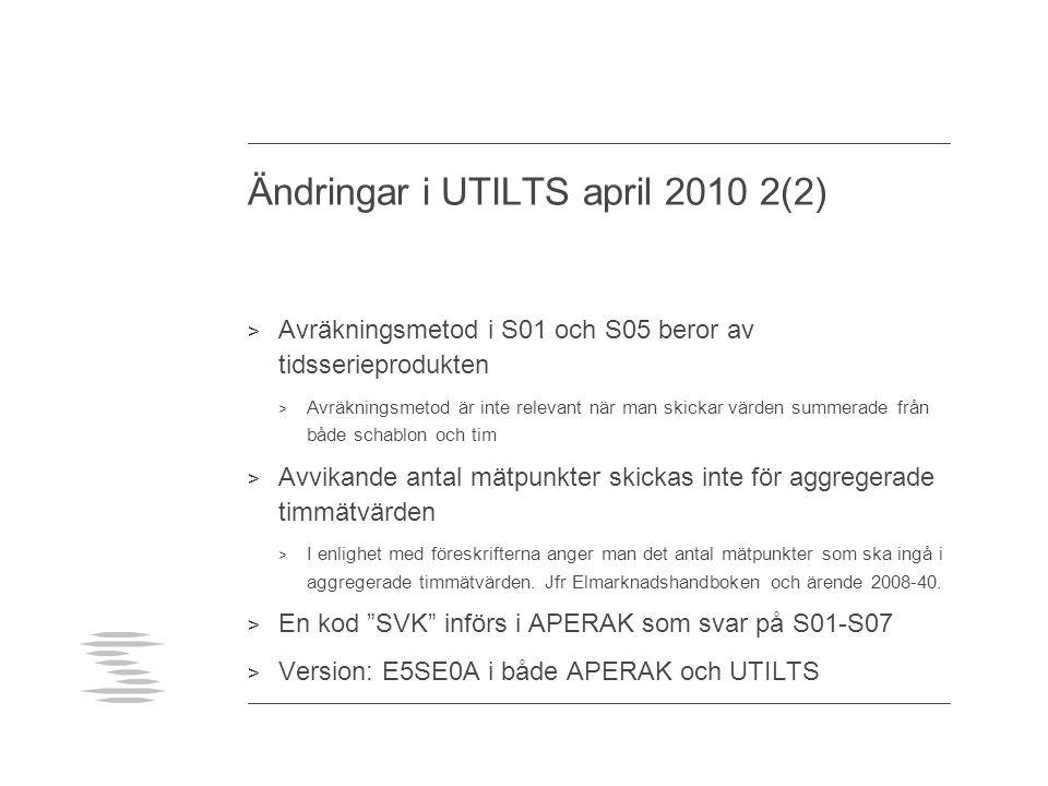 Ändringar i UTILTS april 2010 2(2) > Avräkningsmetod i S01 och S05 beror av tidsserieprodukten > Avräkningsmetod är inte relevant när man skickar värd