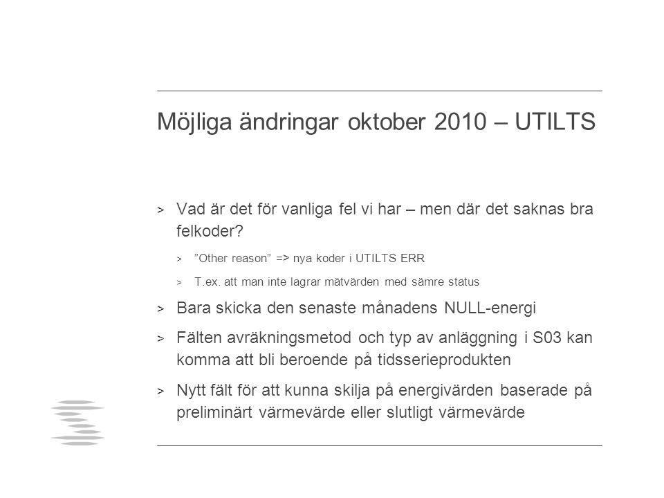 """Möjliga ändringar oktober 2010 – UTILTS > Vad är det för vanliga fel vi har – men där det saknas bra felkoder? > """"Other reason"""" => nya koder i UTILTS"""