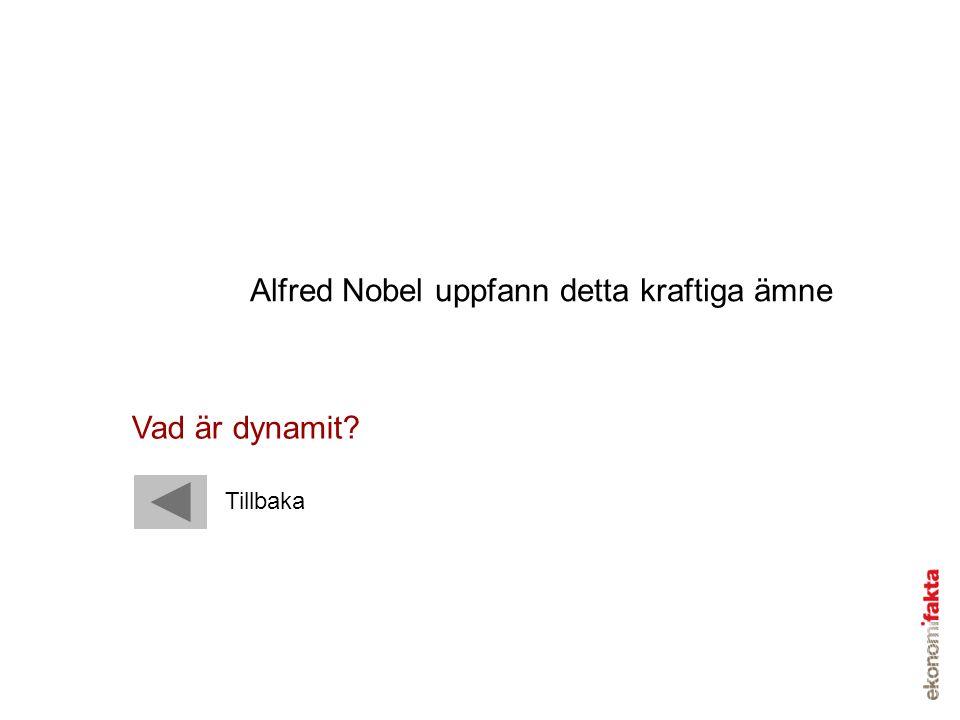 Alfred Nobel uppfann detta kraftiga ämne Vad är dynamit? Tillbaka
