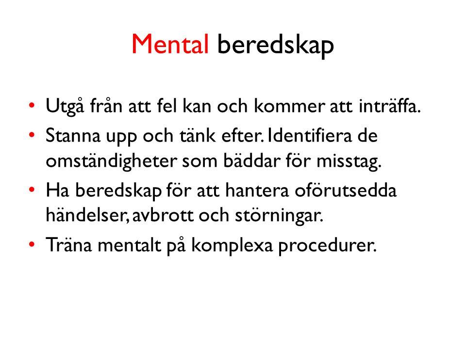 Mental beredskap • Utgå från att fel kan och kommer att inträffa.