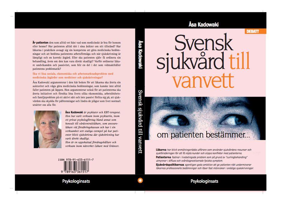 Sverige som kontext (alla beteenden sker och förstärks i ett sammanhang) •Nollvisioner – vi har som mål att förhindra att saker ska ske •Känslomål – man ska inte behöva känna… (sig otrygg) •Rättighetstänkande – vad andra ska göra för mig när jag inte har det bra •Diagnostiken sker hemma vid datorn och patienten inkommer med beställning av vård