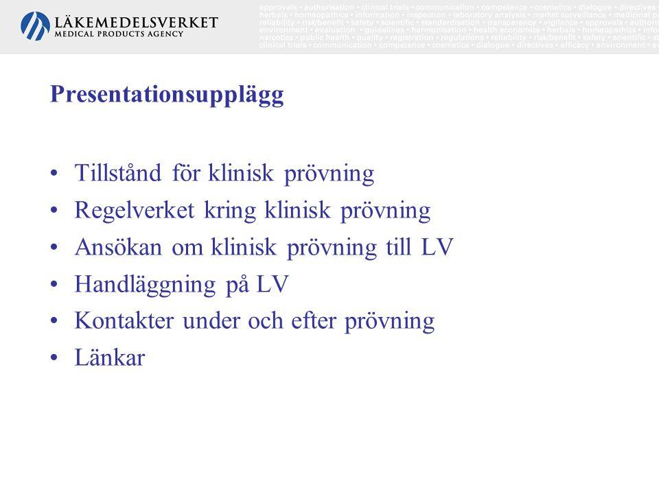 Presentationsupplägg •Tillstånd för klinisk prövning •Regelverket kring klinisk prövning •Ansökan om klinisk prövning till LV •Handläggning på LV •Kon