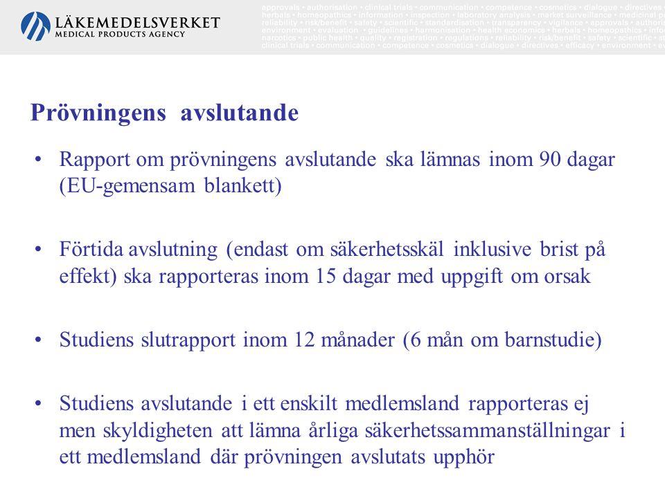 Prövningens avslutande •Rapport om prövningens avslutande ska lämnas inom 90 dagar (EU-gemensam blankett) •Förtida avslutning (endast om säkerhetsskäl