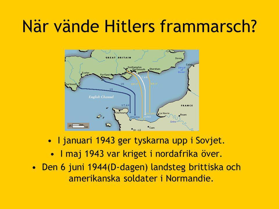 När vände Hitlers frammarsch.•I januari 1943 ger tyskarna upp i Sovjet.