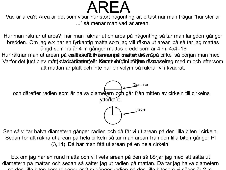 """AREA Vad är area?: Area är det som visar hur stort någonting är, oftast när man frågar """"hur stor är..."""" så menar man vad är arean. Hur man räknar ut a"""