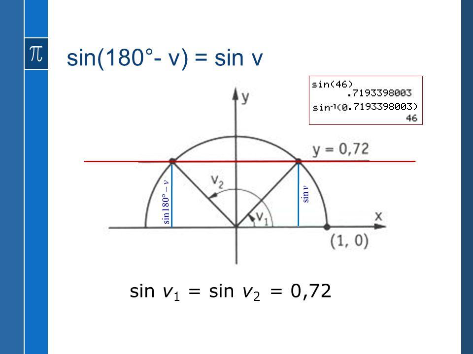 sin(180°- v) = sin v sin v 1 = sin v 2 = 0,72