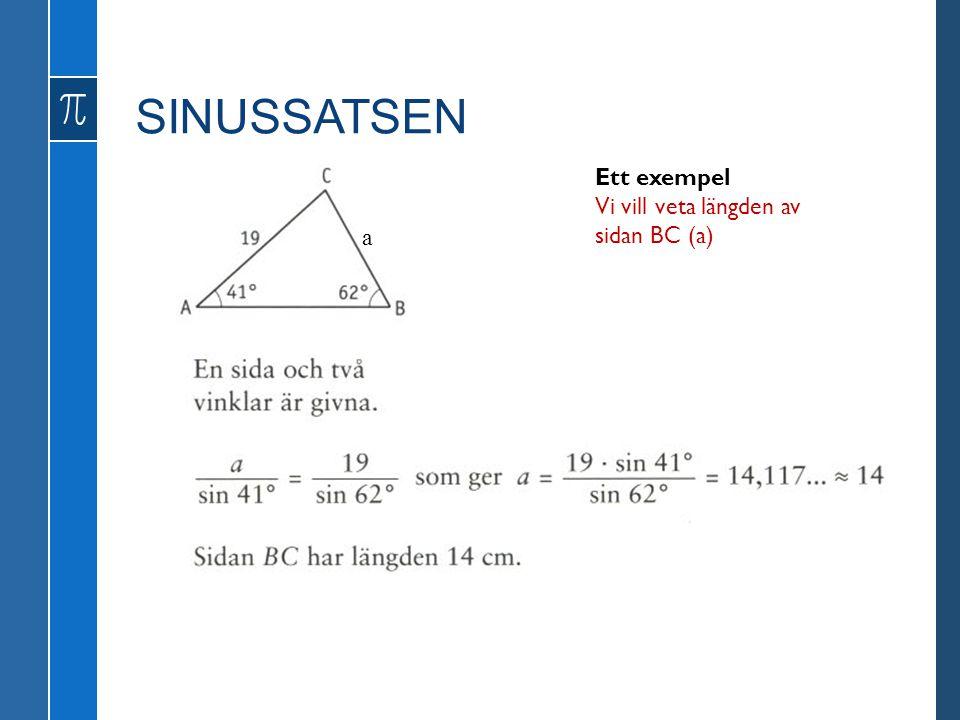 a Ett exempel Vi vill veta längden av sidan BC (a)