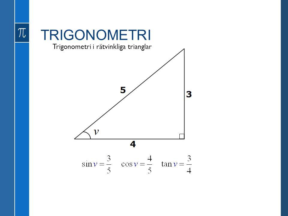 TRIGONOMETRI Trigonometri i rätvinkliga trianglar