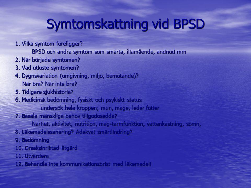 Symtomskattning vid BPSD 1.Vilka symtom föreligger.
