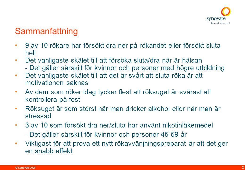 © Synovate 2008 12.00 8.70 5.48 4.63 8.24 5.73 5.27 10.7012.200.50 3.41 4 Att sluta röka