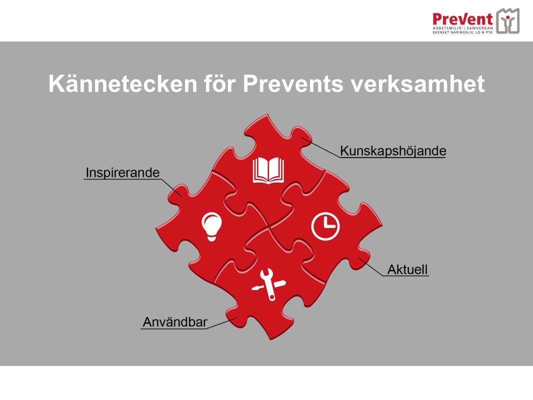Kännetecken för Prevents verksamhet