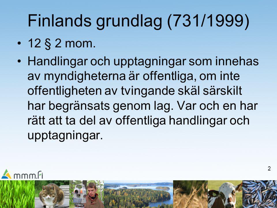 2 Finlands grundlag (731/1999) •12 § 2 mom.