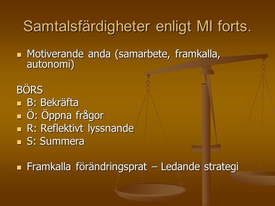 Samtalsfärdigheter enligt MI forts.