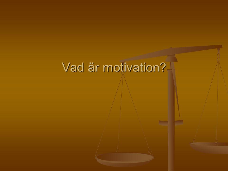 Vad är motivation?